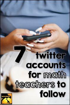 7 great twitter accounts for math teachers