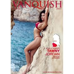 Check out our latest issue.  Now available on www.VanquishMagazine.com  June 2018  Tawny Jordan  Vanquish Magazine  June 2018. Featuring Gorgeous International Kitten of the Month: Tawny Jordan Models: Christina Speck Lexi Kai Saffron Richardson Tawny Jordan Alexandra Karina Leslie Kris Photographers: Peter Levins Joe Damaso Danny Shaw Gio Rhivers Gary Miller Darryl Lafferty  Enjoy this Magazine? Share it  Download or Print Available from  http://www.vanquishmagazine.com/issue51/  Join Us on…