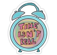 """""""time isn't real clock"""" Stickers by andilynnf 
