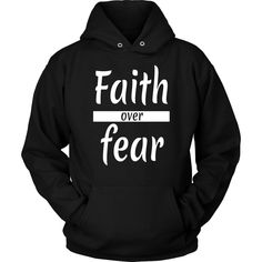 This Faith over fear christian hoodie makes a perfect christian gifts for husband, for grandfather, for grandmother, for father, for mother and your loved one! Christian Hoodies, Christian Clothing, Christian Apparel, Shirt Print Design, Shirt Designs, Spiritual Clothing, Faith Over Fear, God First, Cool Hoodies
