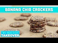 Banana Chia Crackers, Two Ingredient Takeover! Mind Over Munch - YouTube
