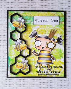 I couldn't decide which Vera Lane Studio card to share this week so you get two!! First up is my Queen Bee card with the pretty little girl from last week's New Day release: She looks l…