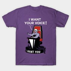 I WANT YOUR VOICE! T-Shirt - Disney T-Shirt is $14 today at TeePublic!