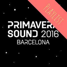 #PrimaveraSound #Playlist. - N1GHT.com
