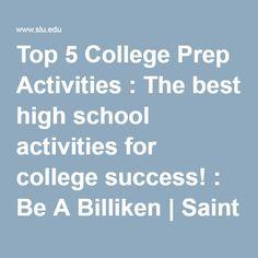 Top 5 College Prep Activities : The best high school activities for college success! : Be A Billiken   Saint Louis University   SLU