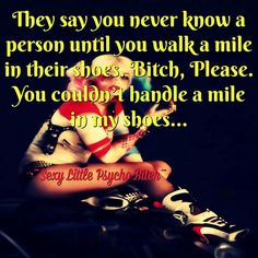 I've walked so many miles to work my ass off, get things for my kids, just talk with my children, and to do right by my family. never judge what you think you know. Because you have no idea. Sassy Quotes, True Quotes, Funny Quotes, Boss Bitch Quotes, Badass Quotes, Harly Quinn Quotes, Favorite Quotes, Best Quotes, Joker Quotes
