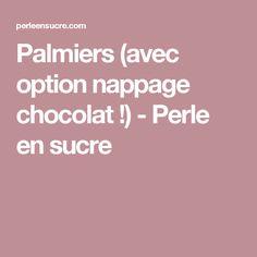 Palmiers (avec option nappage chocolat !) - Perle en sucre