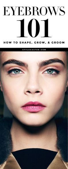 Eyebrows 101 | Everything you need to know about shaping, growing, and filling in your brows | @STYLECASTER