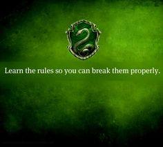 "slytherin house mottos   saveabroomrideamalfoy:House motto: ""Learn the rules so you can break ..."
