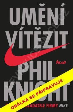 Umění vítězit - Phil Knight » Levné učebnice