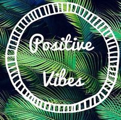Positive vibes :)