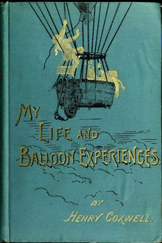 Henry Coxwell, My life and balloon experiences (1887)