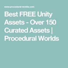 Best FREE Unity Assets - Over 150 Curated Assets | Procedural Worlds