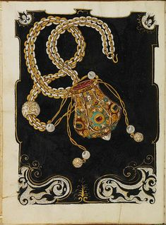 Jeweled drawstring purse with sapphires, garnets, round pearls and enameled balls on a long mixed chain of gold and silver. Jewel Book of the Duchess Anna of Bavaria Jewellery Sketches, Jewelry Drawing, Jewelry Art, Jewelry Design, Jewelry Sketch, Jewelry Rings, Silver Jewelry, Renaissance Jewelry, Landsknecht