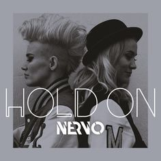 """NERVO, """"Hold On"""" 