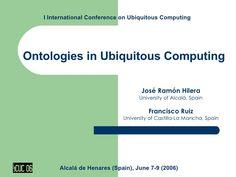 ontologies-in-ubiquitous-computing-presentation by jose.hilera via Slideshare
