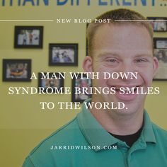 A Man With Down Syndrome Brings Smiles To The World.