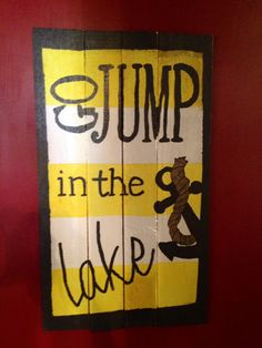 Go Jump in the Lake pallet sign