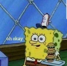 Lol Memes, Stupid Funny Memes, Memes Humor, Funny Relatable Memes, Haha Funny, Memes Spongebob, Cartoon Memes, Funny Cartoon Pics, Funny Spongebob Faces