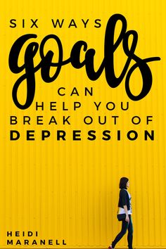 Six Ways Goals Can Help You Break Out of Depression - if you struggle with depression, goals are a helpful way to find the motivation to get through each day.