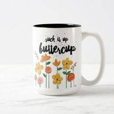 """Style: Ringer Mug """"Suck it Up Buttercup"""" mug. Fun whimsical flower design by artist, Kathleen Hennricks. The rim & handle are vividly glazed in rich color. Match or complement the color of your existi cute coffee cup Cute Coffee Mugs, Tea Mugs, Coffee Cups, Coffee Mugs Vintage, Coffee Talk, Funny Coffee, Coffee Shop, Crackpot Café, Pearl Underwear"""