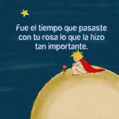 The Little Prince Book Quotes, Me Quotes, Great Quotes, Inspirational Quotes, The Little Prince, Words Worth, More Than Words, Spanish Quotes, Beautiful Words
