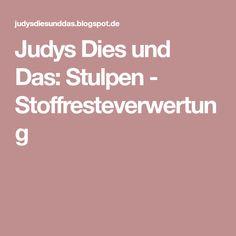 Judys Dies und Das: Stulpen - Stoffresteverwertung