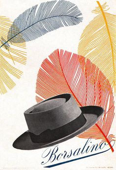 Max Huber Illustration 2   Advertising poster for Borsalino, an Italian hat manufacturer. From Gebruachsgraphik No. 5, 1955. #graphic design #typography