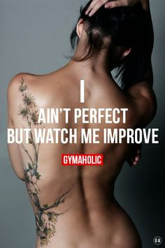 """gymaaholic: """" I ain't perfect. But watch me IMPROVE ! http://www.gymaholic.co """""""