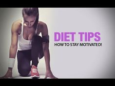 4 Best Diet Tips for Women (HOW TO STAY MOTIVATED!!) - YouTube