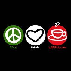 Peace....love....cappuccino....