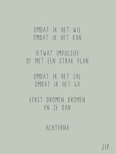 Tekstje, wijsheid op kaart of prent van Gewoon JIP. The Words, Cool Words, Words Quotes, Me Quotes, Funny Quotes, Sayings, Mantra, Great Quotes, Inspirational Quotes