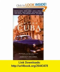 Inside Cuba The History, Culture, and Politics of an Outlaw Nation (9781569244845) John Miller, Aaron Kenedi, Andrei Codrescu , ISBN-10: 1569244847  , ISBN-13: 978-1569244845 ,  , tutorials , pdf , ebook , torrent , downloads , rapidshare , filesonic , hotfile , megaupload , fileserve
