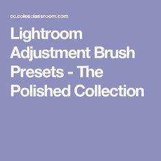 Lightroom Adjustment Brush Presets - The Polished Collection