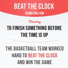 """""""Beat the clock"""" means """"to finish something before the time is up"""". Example: The basketball team worked hard to beat the clock and win the game. #idiom #idioms #saying #sayings #phrase #phrases #expression #expressions #english #englishlanguage #learnenglish #studyenglish #language #vocabulary #dictionary #grammar #efl #esl #tesl #tefl #toefl #ielts #toeic #englishlearning"""