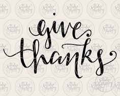 Give Thanks SVG Cut File, Handwritten Silhouette, Cricut Calligraphy Cutting File, Download File, DIY Thanksgiving Sign, Graphic Overlay by TheSmudgeFactoryLLC on Etsy https://www.etsy.com/listing/243524782/give-thanks-svg-cut-file-handwritten