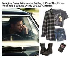 """""""Imagine Dean Winchester Ending It Over The Phone With You Because Of His Life As A Hunter"""" by alyssaclair-winchester ❤ liked on Polyvore"""