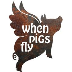 The Recherche Furnishings' Rustic Metal Signs are all hand-drawn, created, and rusted by craftsmen in Texas. Pig Sign says 'When Pigs Fly'. Each sign comes with rusty nails for wall hanging. Each sign