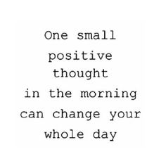 Small positive thought