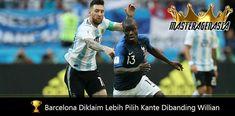 Barcelona diklaim lebih tertarik mendatangkan gelandang timnas Prancis N'Golo Kante dibandingkan pemain Brasil Willian Borges.