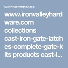www.ironvalleyhardware.com collections cast-iron-gate-latches-complete-gate-kits products cast-iron-drop-bar-gate-latch?utm_campaign=Pinterest%20Buy%20Button&utm_medium=Social&utm_source=Pinterest&utm_content=pinterest-buy-button-12ed1d847-0fe5-490f-9715-bda254525a9e