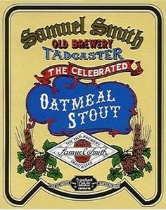 Samuel Smith Oatmeal Stout. Best stout on the planet
