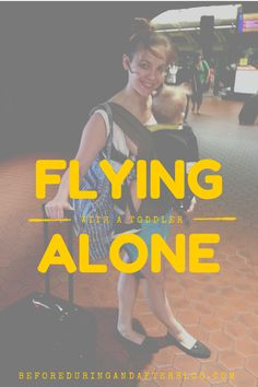 What It Was Like Flying Alone With A Toddler | Before, During, and After