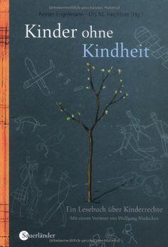 Kinder ohne Kindheit. Ein Lesebuch über Kinderrechte von Reiner Engelmann http://www.amazon.de/dp/3794180453/ref=cm_sw_r_pi_dp_2n22vb0TGCXSR