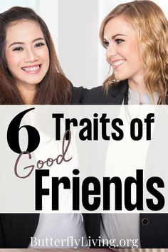 Finding good friends & 6 important traits that help friendships last #friends #friendshipgoals #christianliving