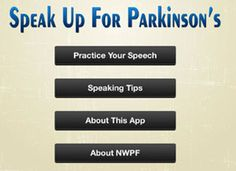 Speak Up For Parkinson's | A free app for iPad that aims to help those with Parkinson's disease improve their speech by providing biofeedback through real-time volume monitoring and video review. |  pinned by Brianna Lusky