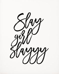 73 best inspire words images quote life inspirational words of Ice Mule Cooler slay girl slayyy quotes slay slay quotes queens beyonce quotes life quotes