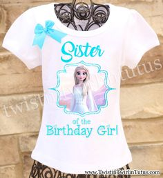 Frozen 2 Sister Shirt | Frozen 2 Birthday Party Ideas | Twistin Twirlin Tutus  #frozen2 #frozen2birthday #twistintwirlintutus  www.TwistinTwirlinTutus.com