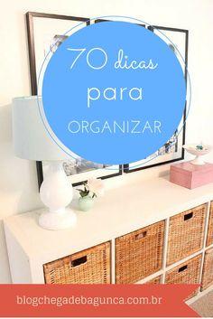 70 dicas espertas para você organizar tudo em sua vida. As refeições, as crianças, o trabalho doméstico, o trabalho… A única forma de manter a sanidade é se organizar. Confira as dicas