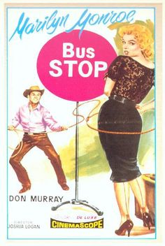 """Bus Stop"" - Marilyn Monroe and Don Murray. US Movie Poster, 1956."
